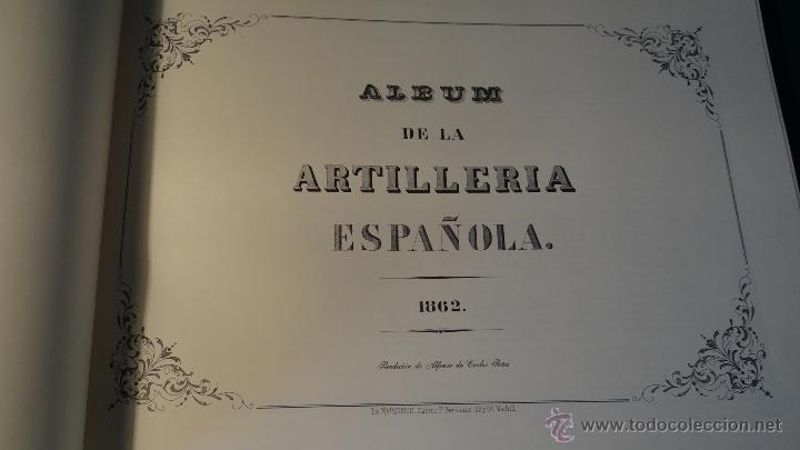 Militaria: ALBUM DE LA ARTILLERIA ESPAÑOLA 1862 - REEDICION 1972 - EDICION LIMITADA - - Foto 2 - 40890369