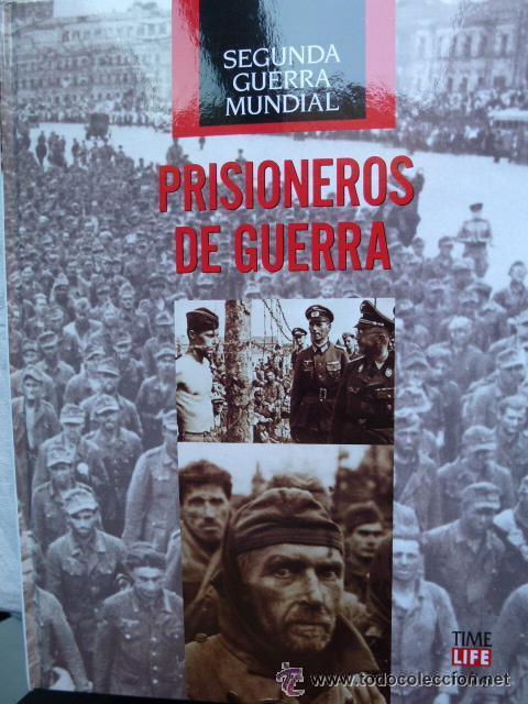 PRISIONEROS DE GUERRA. (SEGUNDA GUERRA MUNDIAL) VARIOS AUTORES. ED. TIME LIFE / FOLIO, 2008. 208 (Militar - Libros y Literatura Militar)