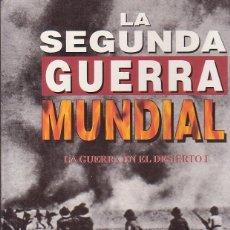 Militaria: LA SEGUNDA GUERRA MUNDIAL, LA GUERRA EN EL DESIERTO - 2 TOMOS - EDITA : EDICIONES FOLIO. Lote 40290229