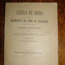 Militaria: MUY RARA - CARTILLA DEL OBRERO - DE LOS REGIMIENTOS DEL ARMA DE CABALLERÍA - 1888 -. Lote 40297816