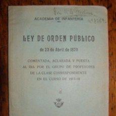 Militaria: LEY DE ORDEN PÚBLICO - ACADEMIA DE INFANTERIA - 23 ABRIL 1870 - TOLEDO 1918 - RARO EJEMPLAR -. Lote 40299584