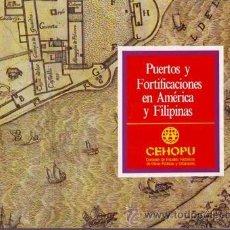 PUERTOS Y FORTIFICACIONES EN AMERICA Y FILIPINAS.
