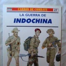 Militaria: LA GUERRA DE INDOCHINA · COLECCIÓN CARROS DE COMBATE Nº 27 · OSPREY MILITARY. Lote 43114323