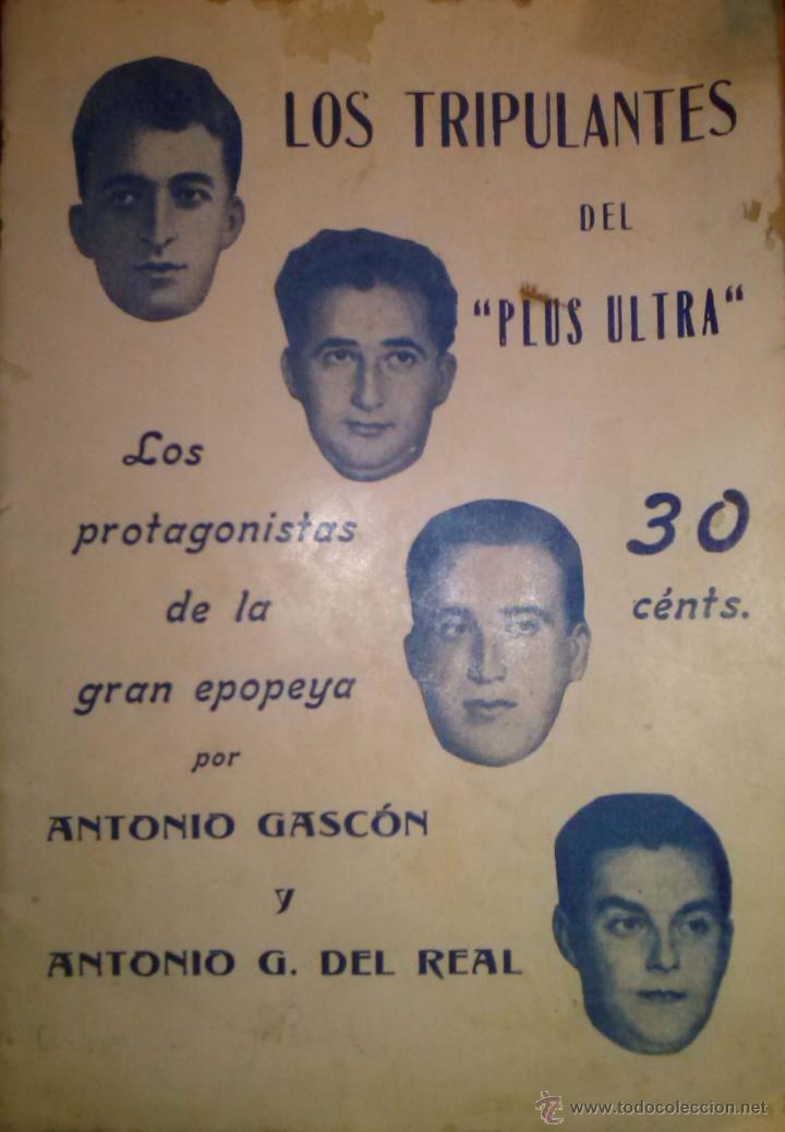RARISIMO LOS TRIPULANTES DEL PLUS ULTRA LOS PROTAGONISTAS DE LA GRAN EPOPEYA 1926 AVIACION (Militar - Libros y Literatura Militar)