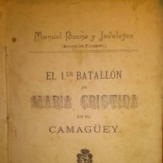 Militaria: RARISIMO LIBRO GUERRA DE CUBA EL PRIMER BATALLON DE MARIA CRISTINA EN EL CAMAGÜEY MATANZAS 1897. Lote 40745451