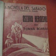 Militaria: TOMÁS BORRÁS,OSCURO HEROISMO,NOVELA GUERRA CIVIL ESPAÑOLA,NOVELITA EDITADA EN 1939,BUENA FECHA. Lote 40801408