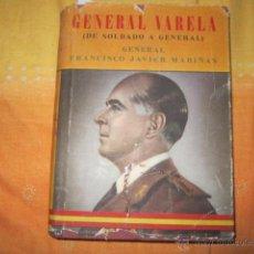 Militaria: GENERAL VARELA (DE SOLDADO A GENERAL), POR GNRAL FRANCISCO JAVIER MARIÑAS ED. AHR (1956). Lote 40860138