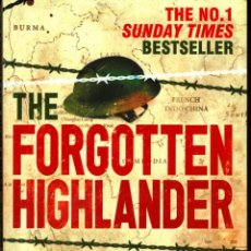Militaria: THE FORGOTTEN HIGHLANDER - ALISTAIR URQUHART (STORY OF SURVIVAL DURING THE WAR IN THE FAR EAST) GOOD. Lote 40871591
