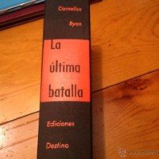 Militaria: LA ÚLTIMA BATALLA DE EDICIONES DESTINO. PRIMERA EDICIÓN 1966.. Lote 41027958