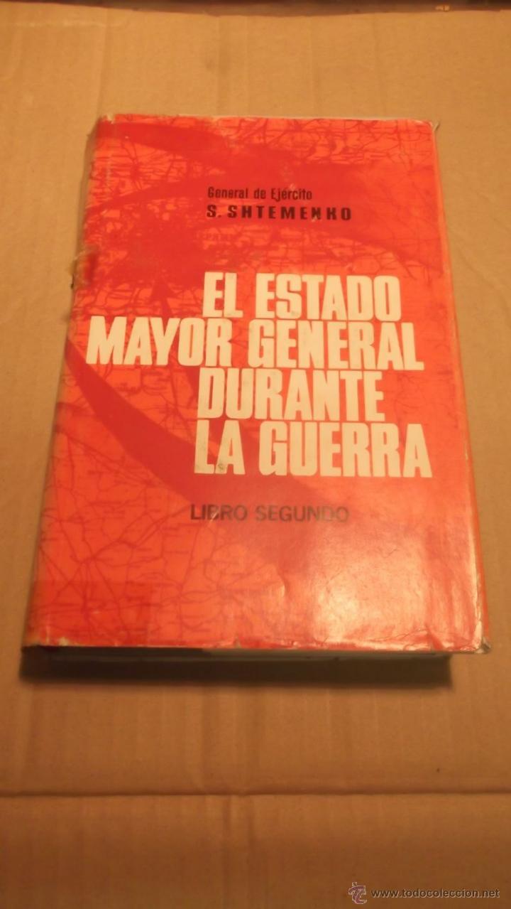 EL ESTADO MAYOR CENTRAL DURANTE LA GUERRA S. SHTEMENKO 1975 2ª GUERRA MUNDIAL (Militar - Libros y Literatura Militar)