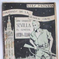 Militaria: EPISODIOS GUERRA CIVIL: COMO CONQUISTO SEVILLA EL GENERAL QUEIPO DE LLANO . LUIS MONTAN . VALLADOLID. Lote 41344088