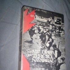 Militaria: LOS MIL DÍAS DEL TERCIO NAVARRA, DE EMILIO HERRERA. ED. NACIONAL, 1974 GUERRA CIVIL CARLISMO REQUETE. Lote 41388867