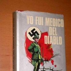 Militaria: YO FUI MEDICO DEL DIABLO. KARL VON VEREITER (ENRIQUE SÁNCHEZ PASCUAL) PRODUCCIONES EDITORIALES 1975.. Lote 41392024
