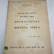 Militaria: RESERVADO, MANUAL USAF AFM 1-4 DOCTRINA AEREA OPERACIONES DE DEFENSA AEREA 1954 RARO ESCASO EJEMPLAR. Lote 41392236