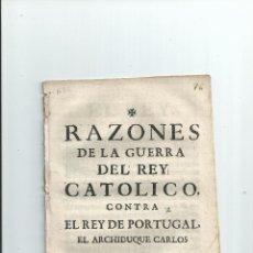 Militaria: 1704 - RAZONES DE LA GUERRA DEL REY CATÓLICO, CONTRA EL REY DE PORTUGAL - 2 IMPRESOS. Lote 41412119