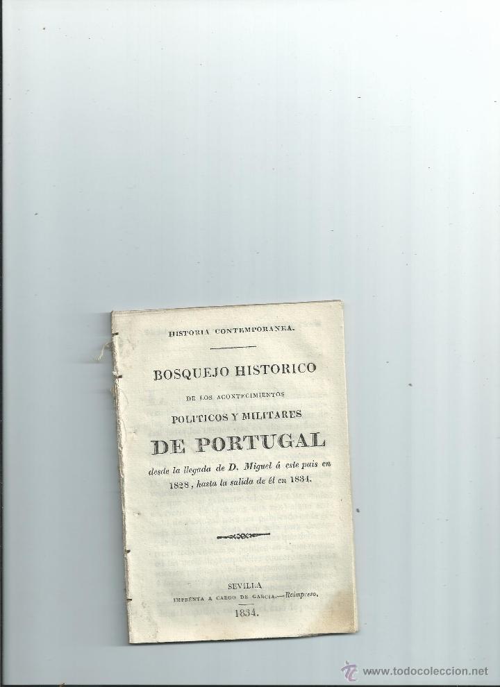 BOSQUEJO HISTÓRICO DE LOS ACONTECIMIENTOS POLÍTICOS Y MILITARES DE PORTUGAL. OBRA DESCONOCIDA (Militar - Libros y Literatura Militar)