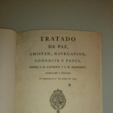 Militaria: TRATADO DE PAZ, AMISTAD, NAVEGACIÓN, COMERCIO Y PESCA CON MARRUECOS. 1799. Lote 40854805