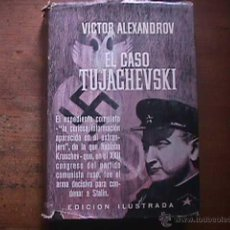 Militaria: EL CASO TUJACHEVSKI, VICTOR ALEXANDROV, PLAZA JANES, 1964. Lote 41705458