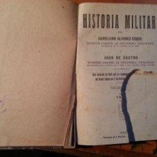 Militaria: HISTORIA MILITAR, POR AUREANO ALVAREZ COQUE , TENIENTE CORONEL DE INFANTERIA Y JUAN DE CASTRO. Lote 46744195