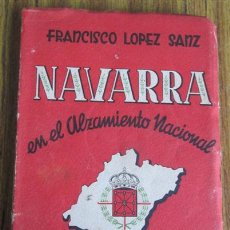 Militaria: NAVARRA EN EL ALZAMIENTO NACIONAL - TESTIMONIO AJENOS - POR FRANCISCO LOPEZ SANZ. Lote 42056544