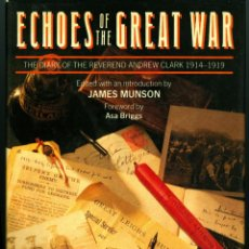 Militaria: ECHOES OF THE GREAT WAR, THE DIARY OF THE REVEREND ANDREW CLARK 1914-1919 (TAPA DURA SOBRECUBIERTA). Lote 42379346