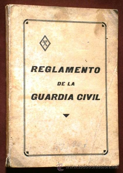 REGLAMENTO DE LA GUARDIA CIVIL POR IMPRENTA ESCUELA HUÉRFANOS DEL CUERPO EN MADRID 1969 2ª EDICIÓN (Militar - Libros y Literatura Militar)