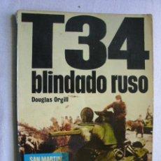 Militaria: T34 BLINDADO RUSO. ORGILL, DOUGLAS. 1973. Lote 42553025