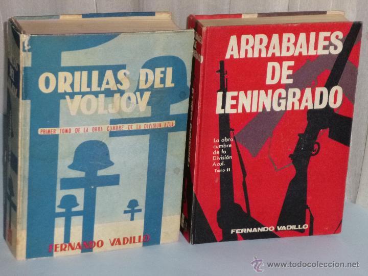 DOS LIBROS SOBRE LA DIVISIÓN AZUL: ORILLAS DEL VOLJOV / ARRABALES DE LENINGRADO. (Militar - Libros y Literatura Militar)