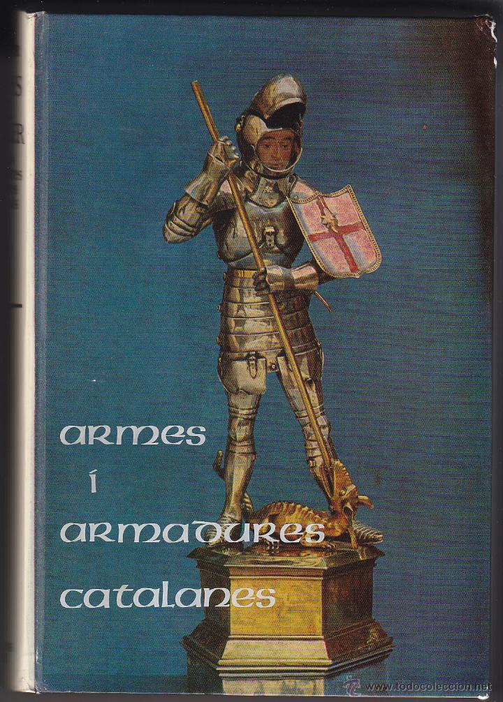 L' ARNES DEL CAVALLER - ARMES I ARMADURES CATALANES MEDIEVALS - MARTI DE RIQUER 1968 (Militar - Libros y Literatura Militar)