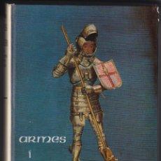 Militaria: L' ARNES DEL CAVALLER - ARMES I ARMADURES CATALANES MEDIEVALS - MARTI DE RIQUER 1968. Lote 42620282