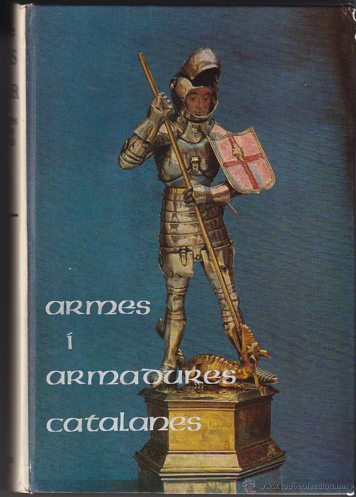 Militaria: L ARNES DEL CAVALLER - ARMES I ARMADURES CATALANES MEDIEVALS - MARTI DE RIQUER 1968 - Foto 5 - 42620282