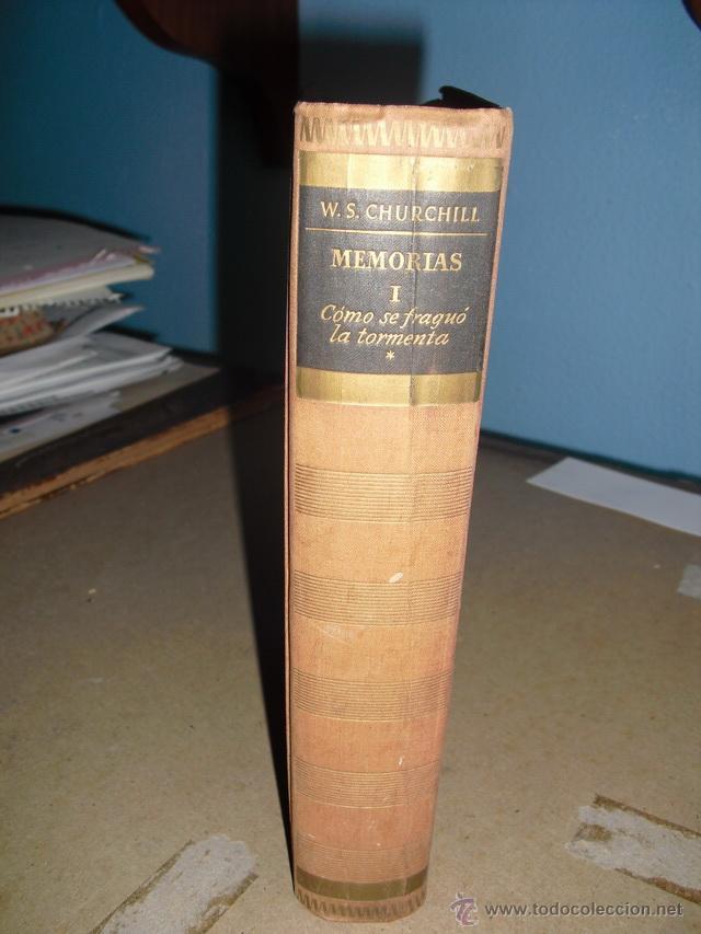 TOMO I VOL I DE LAS MEMORIAS DE WINSTON CHURCHILLW COMO SE FRAGUO LA TORMENTA (Militar - Libros y Literatura Militar)