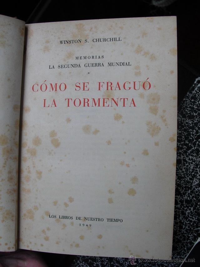 Militaria: TOMO I VOL I DE LAS MEMORIAS DE WINSTON CHURCHILLW COMO SE FRAGUO LA TORMENTA - Foto 3 - 127546368