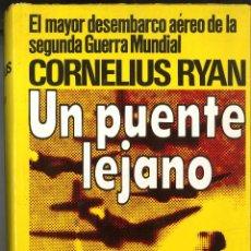 Militaria: UN PUENTE LEJANO. CORNELIUS RYAN. BATALLA DE ARNHEIM.. Lote 42783936