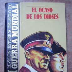 Militaria: LA 2ª GUERRA MUNDIAL, TOMO Nº 11, EL OCASO DE LOS DIOSES.... Lote 42783983