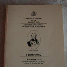 """Militaria: I SEMINARIO DUQUE DE AHUMADA: """"LA GUARDIA CIVIL: PASADO, PRESENTE Y FUTURO"""".. Lote 42900454"""
