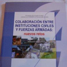 Militaria: COLABORACIÓN ENTRE INSTITUCIONES CIVILES Y FUERZAS ARMADAS: NUEVOS RETOS. JORNADAS DE DEBATE ADALEDE. Lote 42909668