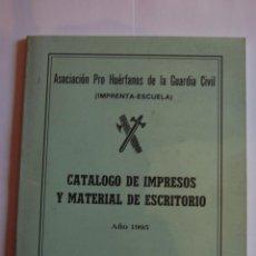 Militaria: ASOCIACIÓN PROHUERFANOS DE LA GUARDIA CIVIL, CATALOGO DE IMPRESOS Y MATERIAL DE ESCRITORIO AÑO 1995.. Lote 42909908