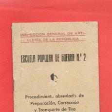 Militaria: ESCUELA POPULAR DE GUERRA Nº 2 REPUBLICA PROCEDIMIENTO PREPARACIÓN CORRECCIÓN TIRO ....N. Lote 42964095