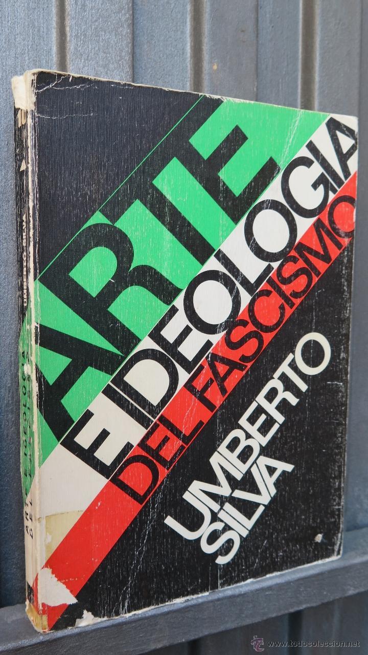 ARTE E IDEOLOGIA DEL FASCISMO. UMBERTO SILVA. ILUSTRADO (Militar - Libros y Literatura Militar)