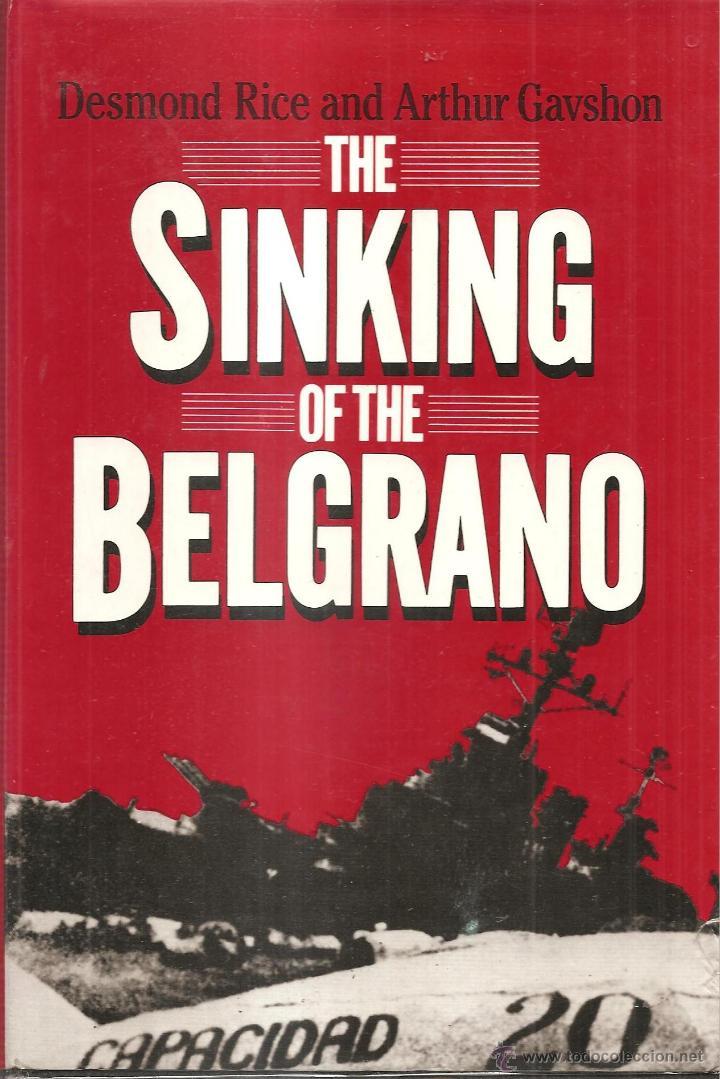 THE SINKING OF THE BELGRANO INGLES,EL HUNDIMIENTO EN LAS MALVINAS DE ESTE CRUCERO ARGENTINO (Militar - Libros y Literatura Militar)