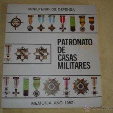 Militaria: PATRONATO DE LAS CASAS MILITARES - MINISTERIO DE DEFENSA - MEMORIA AÑO 1982. Lote 43380058