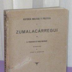 Militaria: HISTORIA MILITAR Y POLÍTICA DE ZUMALACÁRREGUI.. Lote 43498730