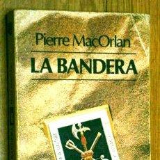 Militaria: LA BANDERA POR PIERRE MACORLAN DE ED. LUIS DE CARALT EN BARCELONA 1977 PRIMERA EDICIÓN. Lote 43514934