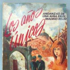 Militaria: LOS AÑOS ÚNICOS ANDANZAS DE UNA NIÑA EN EL MADRID ROJO CARMEN DÍAZ GARRIDO ED PRENSA ESPAÑOLA 1972 . Lote 43528938
