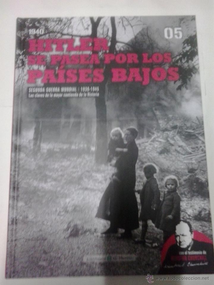 5 HITLER SE PASEA POR LOS PAISES BAJOS -SEGUNDA GUERRA MUNDIAL -LAS CLAVES DE LA MAYOR CONTIENDA (Militar - Libros y Literatura Militar)