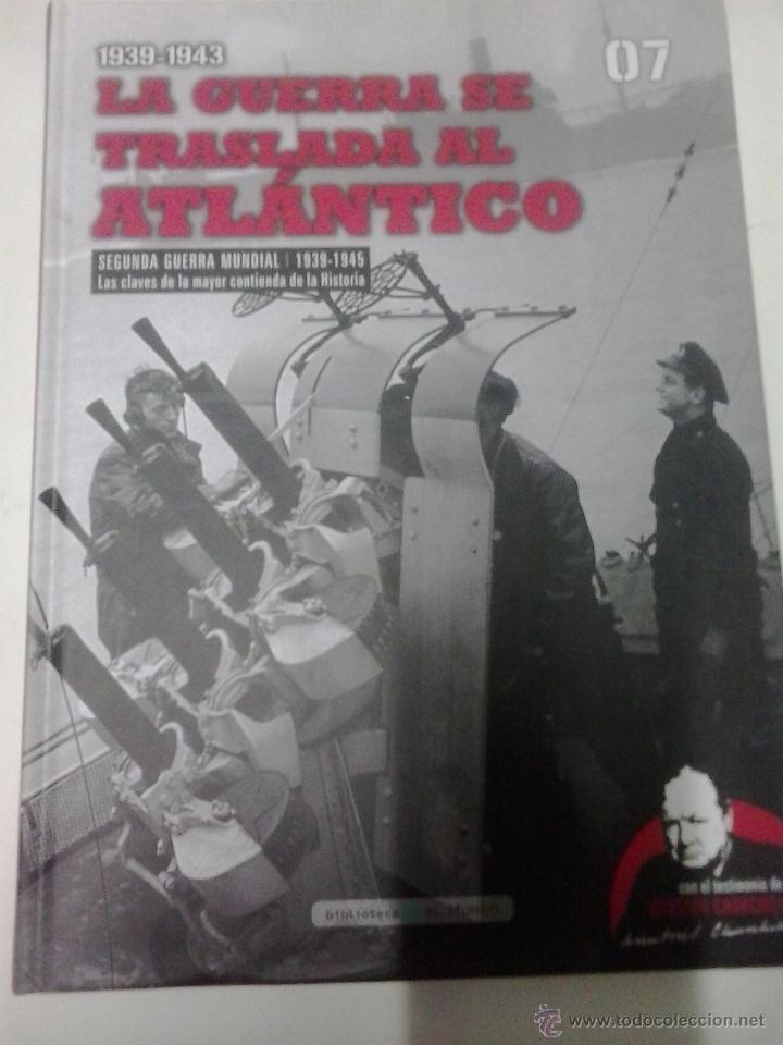 7-LA GUERRA SE TRASLADA AL ATLANTICO-SEGUNDA GUERRA MUNDIAL -LAS CLAVES DE LA MAYOR CONTIENDA (Militar - Libros y Literatura Militar)