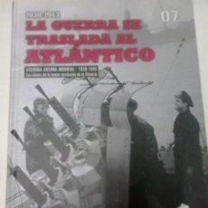 Militaria: 7-LA GUERRA SE TRASLADA AL ATLANTICO-SEGUNDA GUERRA MUNDIAL -LAS CLAVES DE LA MAYOR CONTIENDA. Lote 43582894