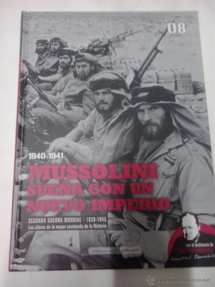 8 MUSSOLINI SUEÑA CON UN NUEVO IMPERIO -SEGUNDA GUERRA MUNDIAL -LAS CLAVES DE LA MAYOR CONTIENDA (Militar - Libros y Literatura Militar)