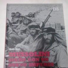 Militaria: 8 MUSSOLINI SUEÑA CON UN NUEVO IMPERIO -SEGUNDA GUERRA MUNDIAL -LAS CLAVES DE LA MAYOR CONTIENDA. Lote 54132955
